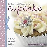 Bake me I'm yours -- cupcake / Joan and Graham Belgrove
