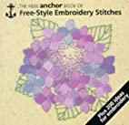 The new Anchor book of freestyle embroidery…