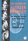 The magical record of the Beast 666 : the diaries of Aleister Crowley, 1914-1920 / edited with copious annotations by John Symonds and Kenneth Grant