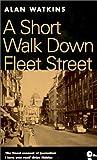 A short walk down Fleet Street : from Beaverbrook to Boycott / Alan Watkins