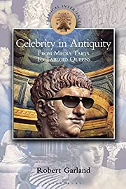 Celebrity in Antiquity: From Media Tarts to…