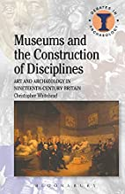 Museums and the Construction of Disciplines:…
