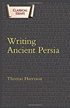 Writing Ancient Persia (Classical Essays) by…
