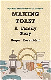 Making Toast: A Family Story door Roger…