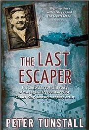 The Last Escaper: The Untold First-Hand…