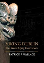 Viking Dublin: The Wood Quay Excavations by…