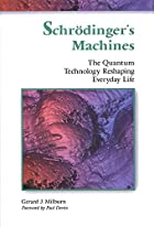 Schrodinger's Machines: The Quantum…