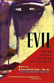 Evil: Inside Human Violence and Cruelty av…