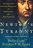 Newton's tyranny : the suppressed scientific discoveries of Stephen Gray and John Flamsteed / David H. Clark and Stephen P.H. Clark