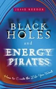 Black Holes and Energy Pirates de Jesse…