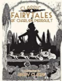 Classic fairy tales of Charles Perrault / Charles Perrault, illustrated by Harry Clarke ; [edited by Fiona Biggs]