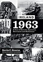 Ireland 1963: A Year of Marvels, Mysteries,…
