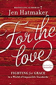 For the Love: Fighting for Grace in a World…