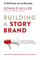 Building a StoryBrand: Clarify Your Message…