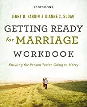 Getting Ready for Marriage Workbook: Knowing…