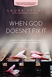 When God doesn't fix it : lessons you never…