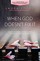 When God Doesn't Fix It: Lessons You…