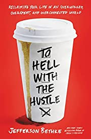 To Hell with the Hustle: Reclaiming Your…