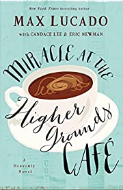 Miracle at the Higher Grounds Cafe…
