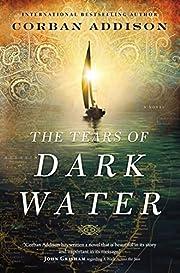 The Tears of Dark Water de Corban Addison