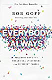 Everybody Always: Becoming Love in a World…