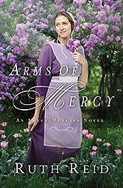 Arms of Mercy (An Amish Mercies Novel) por…