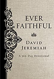Ever Faithful: A 365-Day Devotional por Dr.…