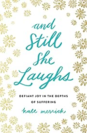 And Still She Laughs: Defiant Joy in the…