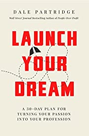 Launch Your Dream: A 30-Day Plan for Turning…