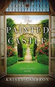 The Painted Castle (A Lost Castle Novel) af…