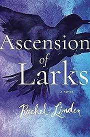 Ascension of Larks de Rachel Linden