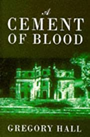 A CEMENT OF BLOOD de GREGORY HALL