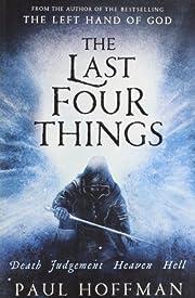 The Last Four Things por Paul Hoffman