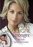 Stronger : my life surviving Gazza / Sheryl Gascoigne