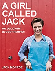 A Girl Called Jack: 100 Delicious Budget…