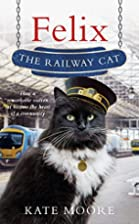 Felix the Railway Cat by Kate Moore