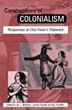 Constructions of colonialism : perspectives on Eliza Fraser's shipwreck / edited by Ian J. McNiven, Lynette Russell, and Kay Schaffer