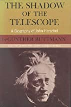 The Shadow of the Telescope: A Biography of…