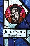 John Knox / Lord Eustace Percy