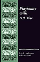 Playhouse wills: 1558-1642 by E. A. J.…