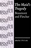 The maid's tragedy / Francis Beaumont and John Fletcher ; edited by T.W. Craik