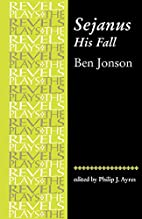Sejanus, His Fall (The Revels Plays) by Ben…
