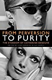 FROM PERVERSION TO PURITY : THE STARDOM OF CATHERINE DENEUVE