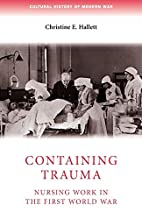 Containing Trauma: Nursing Work in the First…