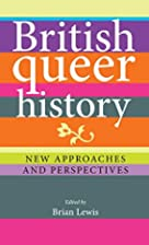 British queer history: New approaches and…
