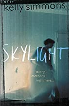 Skylight by Kelly Simmons