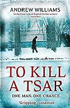 To Kill a Tsar by Andrew Williams