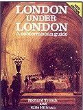 London Under London: A Subterranean Guide