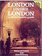 London Under London: A Subterranean Guide by…