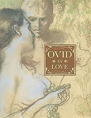 Amores: Ovid in Love av John [illustrator]…